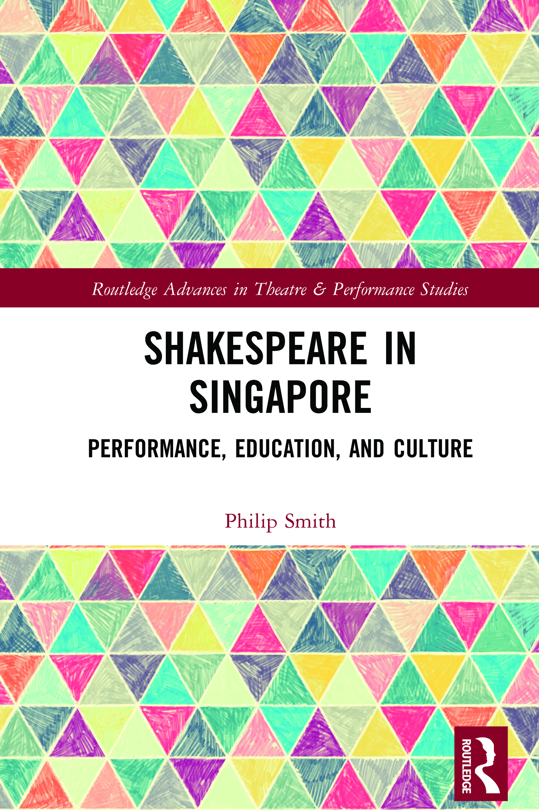 Shakespeare in Singapore: Performance, Education, and Culture book cover