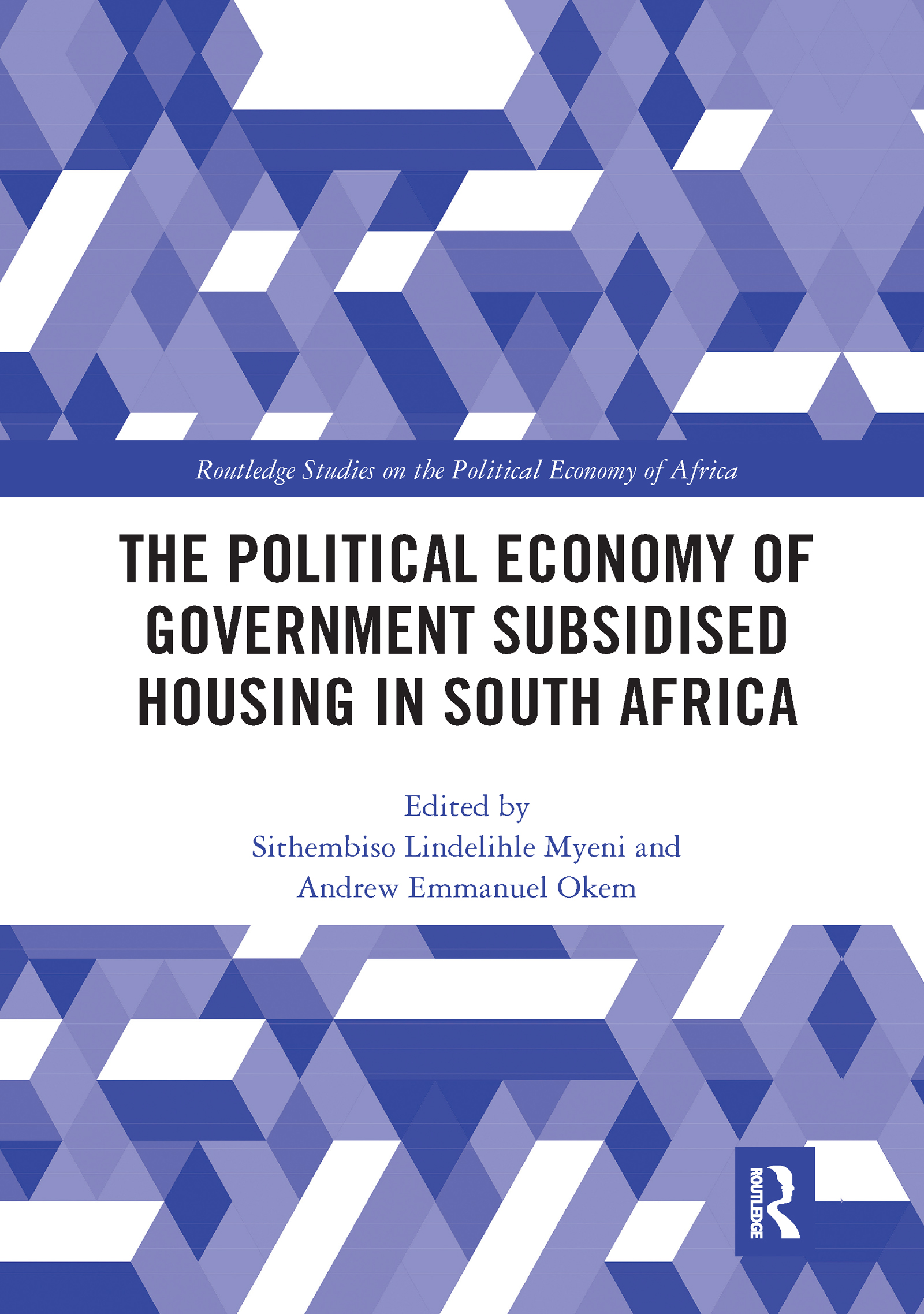 The Political Economy of Government Subsidised Housing in South Africa