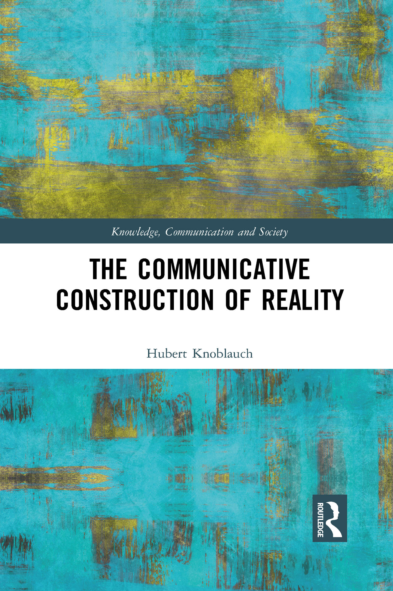 The Communicative Construction of Reality