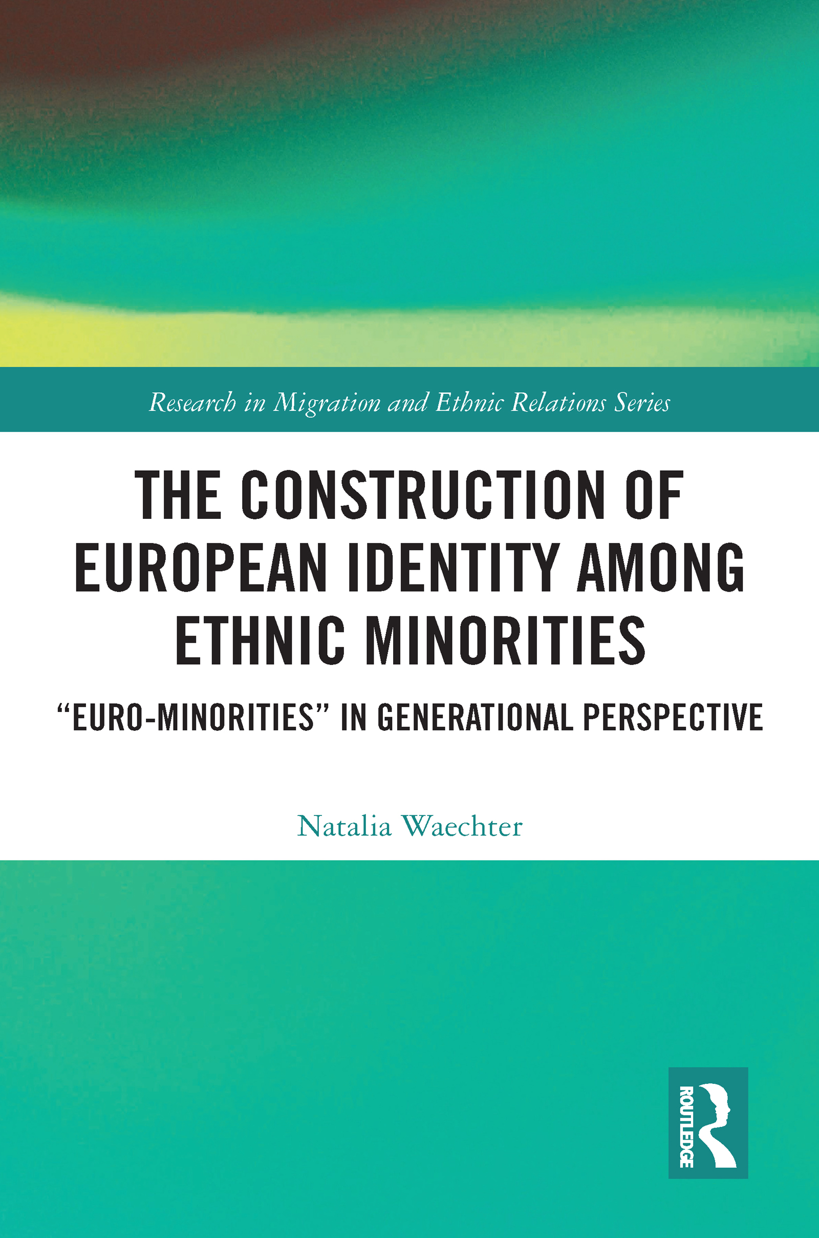 The Construction of European Identity among Ethnic Minorities