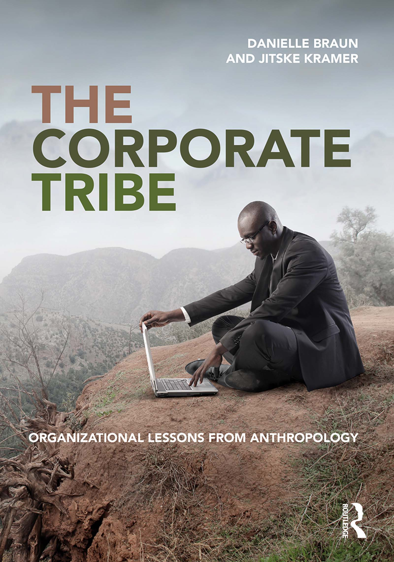 The Corporate Tribe: Organizational lessons from anthropology, 1st Edition (Hardback) book cover