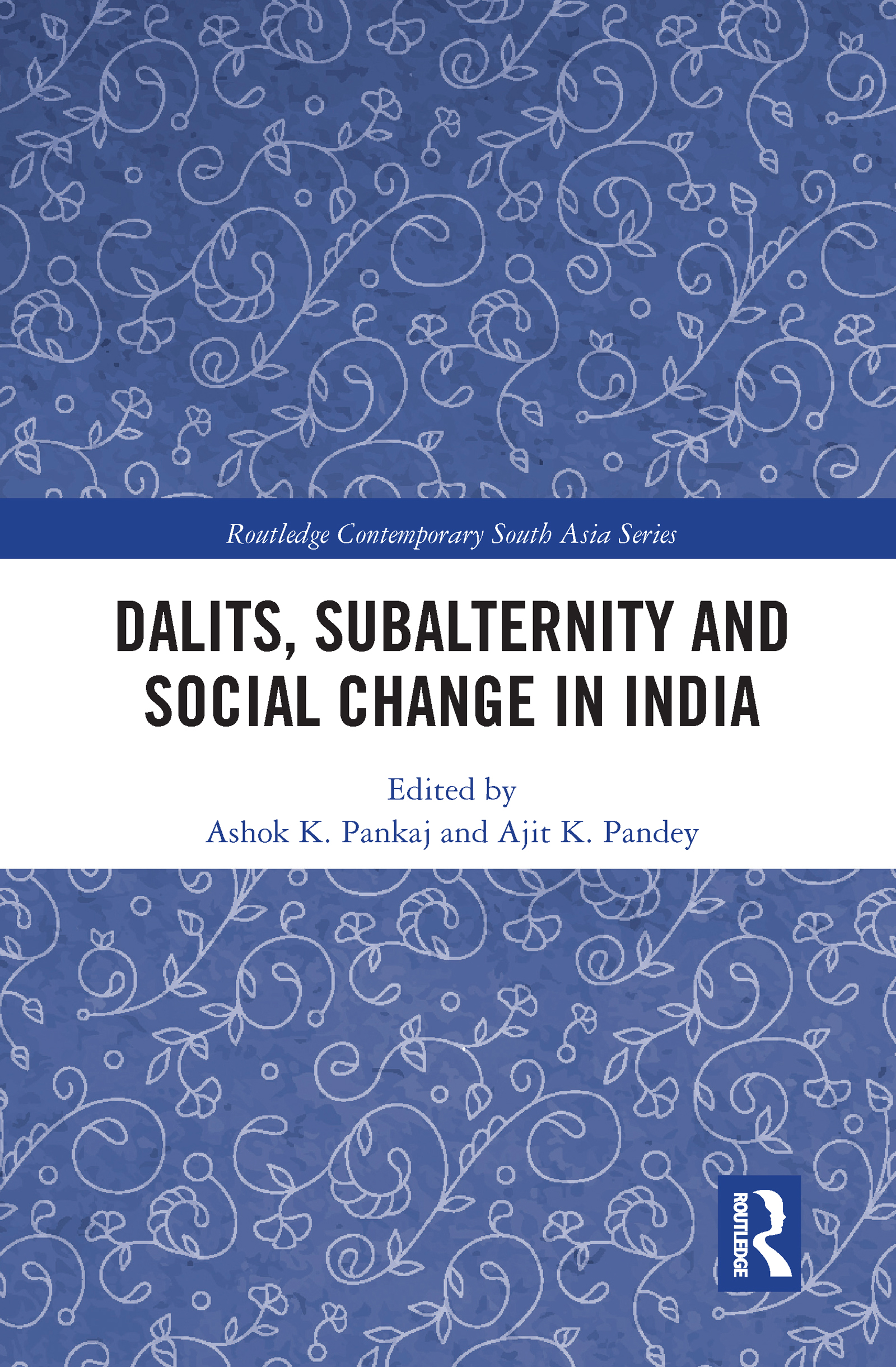 Dalits, Subalternity and Social Change in India