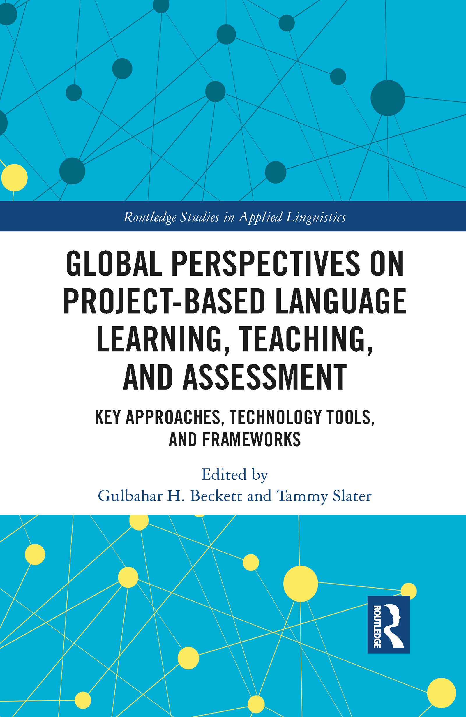 Global Perspectives on Project-based Language Learning, Teaching, and Assessment