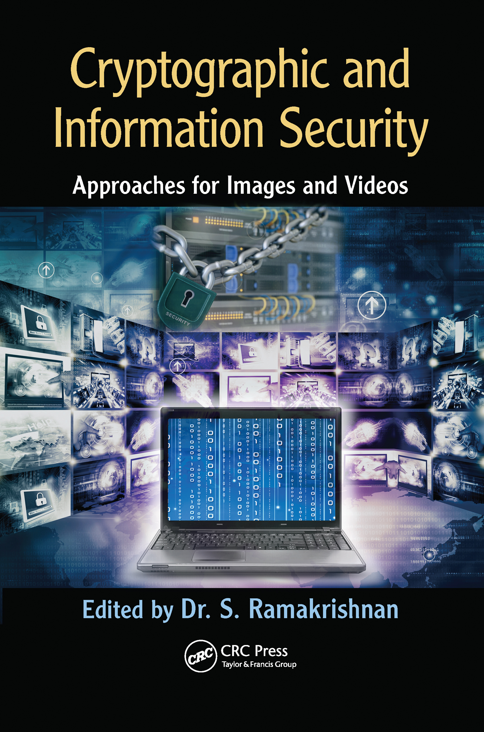Cryptographic and Information Security Approaches for Images and Videos