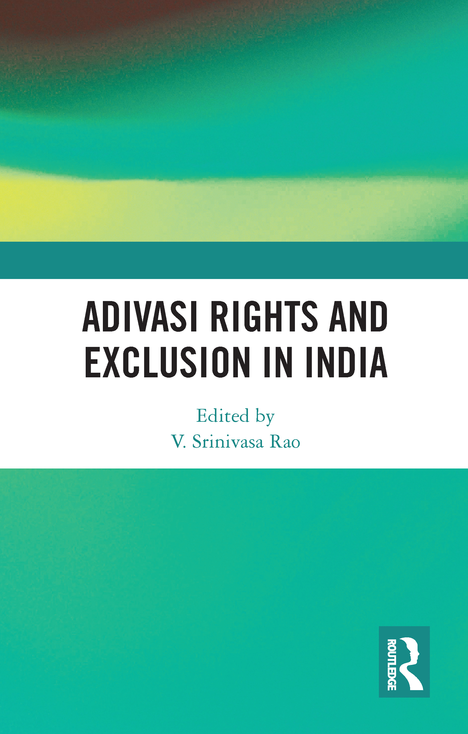 Adivasi Rights and Exclusion in India