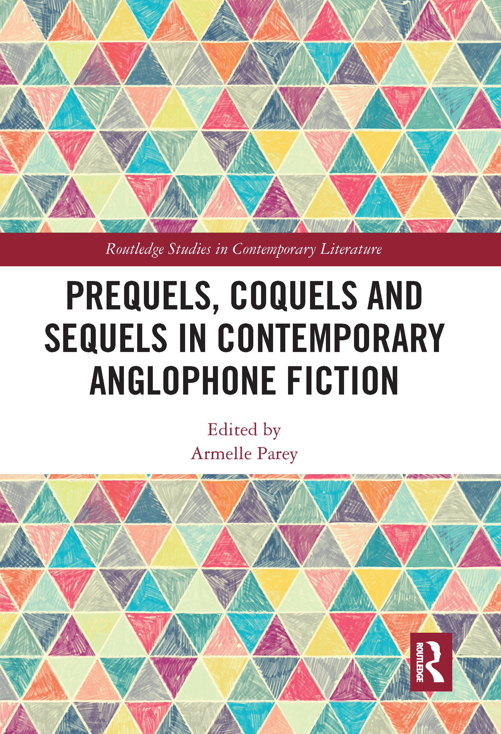 Prequels, Coquels and Sequels in Contemporary Anglophone Fiction