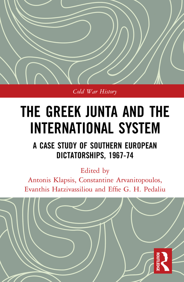 The Greek Junta and the International System: A Case Study of Southern European Dictatorships, 1967-74 book cover