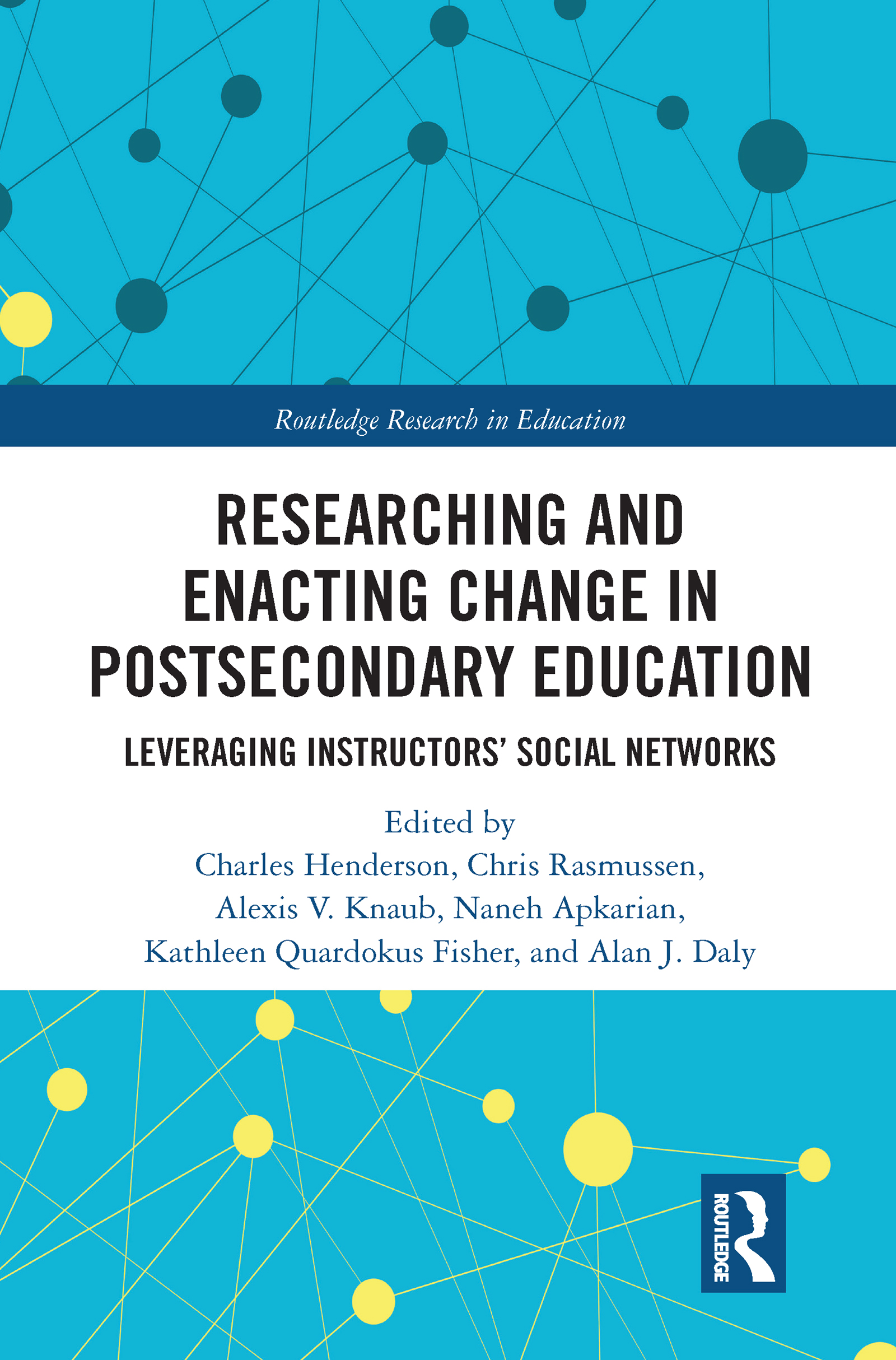 Researching and Enacting Change in Postsecondary Education