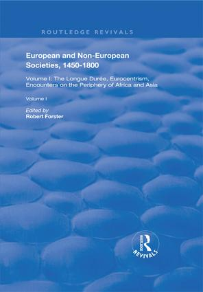 European and Non-European Societies, 1450–1800: Volume I: The Longue Durée, Eurocentrism, Encounters on the Periphery of Africa and Asia, 1st Edition (e-Book) book cover