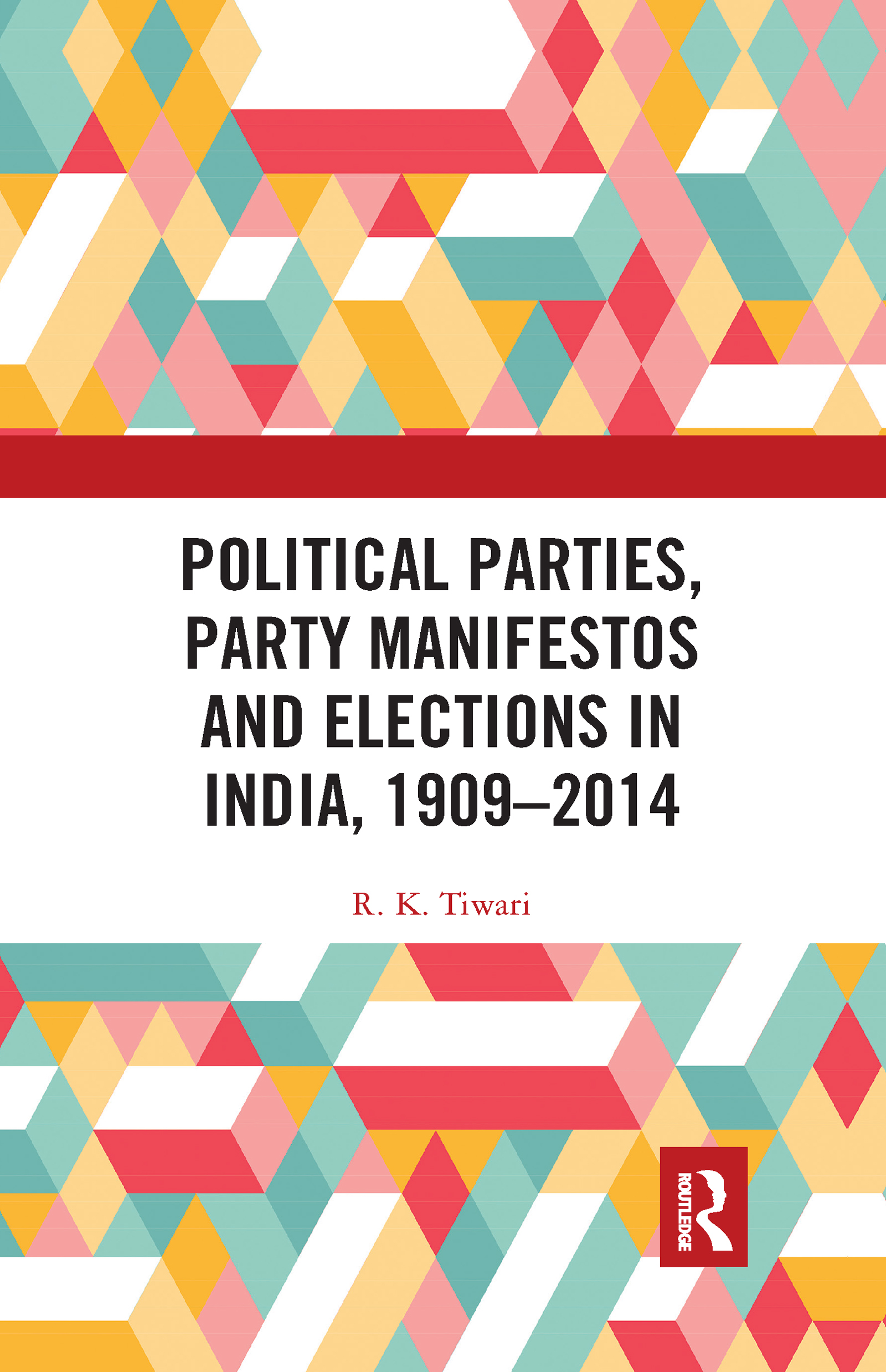 Political Parties, Party Manifestos and Elections in India, 1909–2014