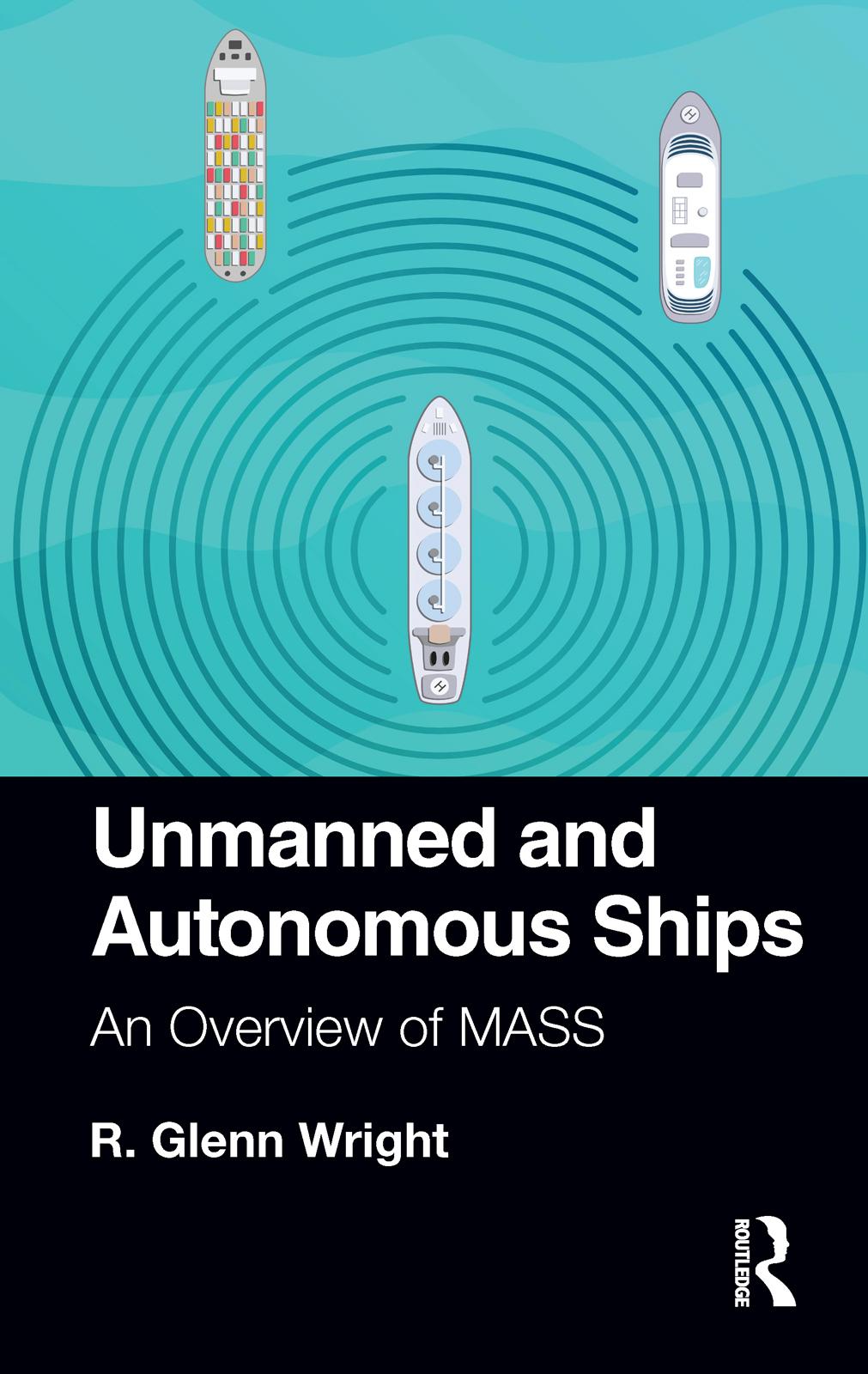 Unmanned and Autonomous Ships