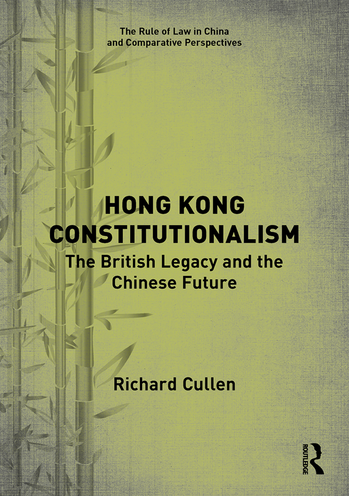 Hong Kong Constitutionalism: The British Legacy and the Chinese Future book cover