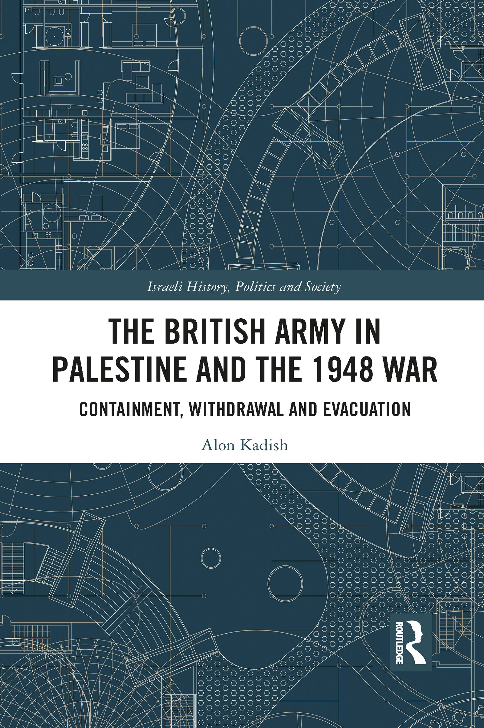 The British Army in Palestine and the 1948 War