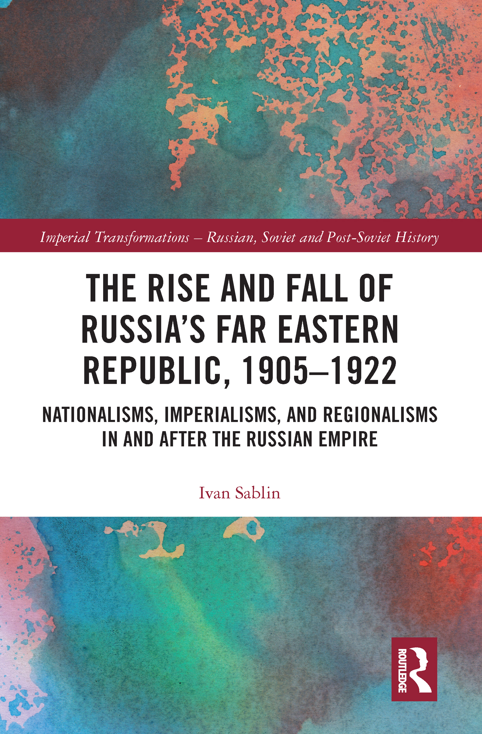 The Rise and Fall of Russia's Far Eastern Republic, 1905–1922