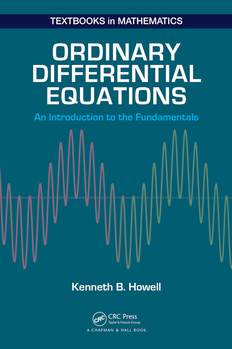 Ordinary Differential Equations: An Introduction to the Fundamentals, 1st Edition (e-Book) book cover
