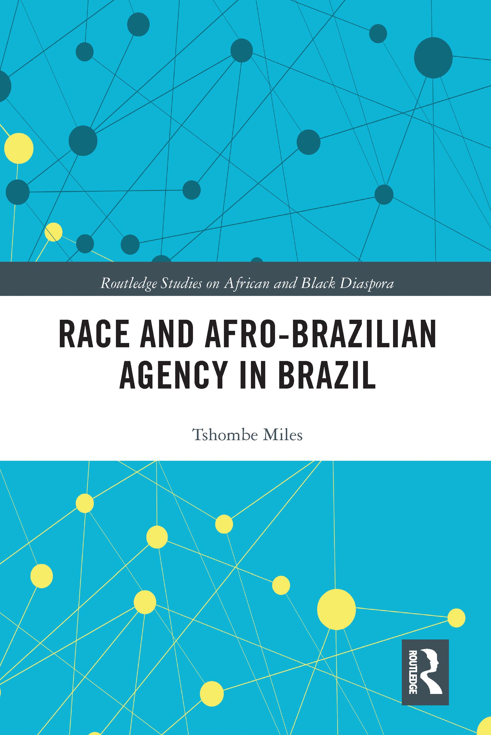 Race and Afro-Brazilian Agency in Brazil