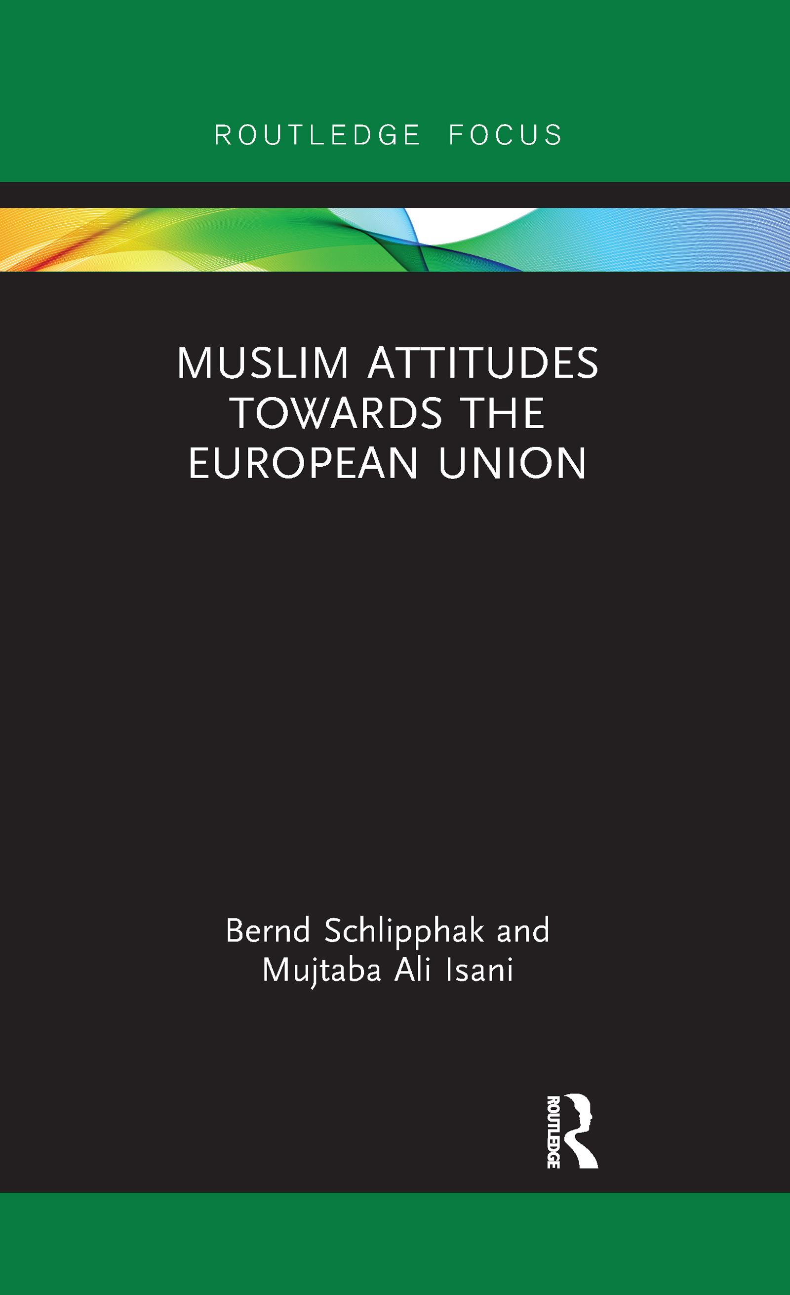 Muslim Attitudes Towards the European Union