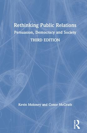 Rethinking Public Relations: Persuasion, Democracy and Society, 3rd Edition (e-Book) book cover