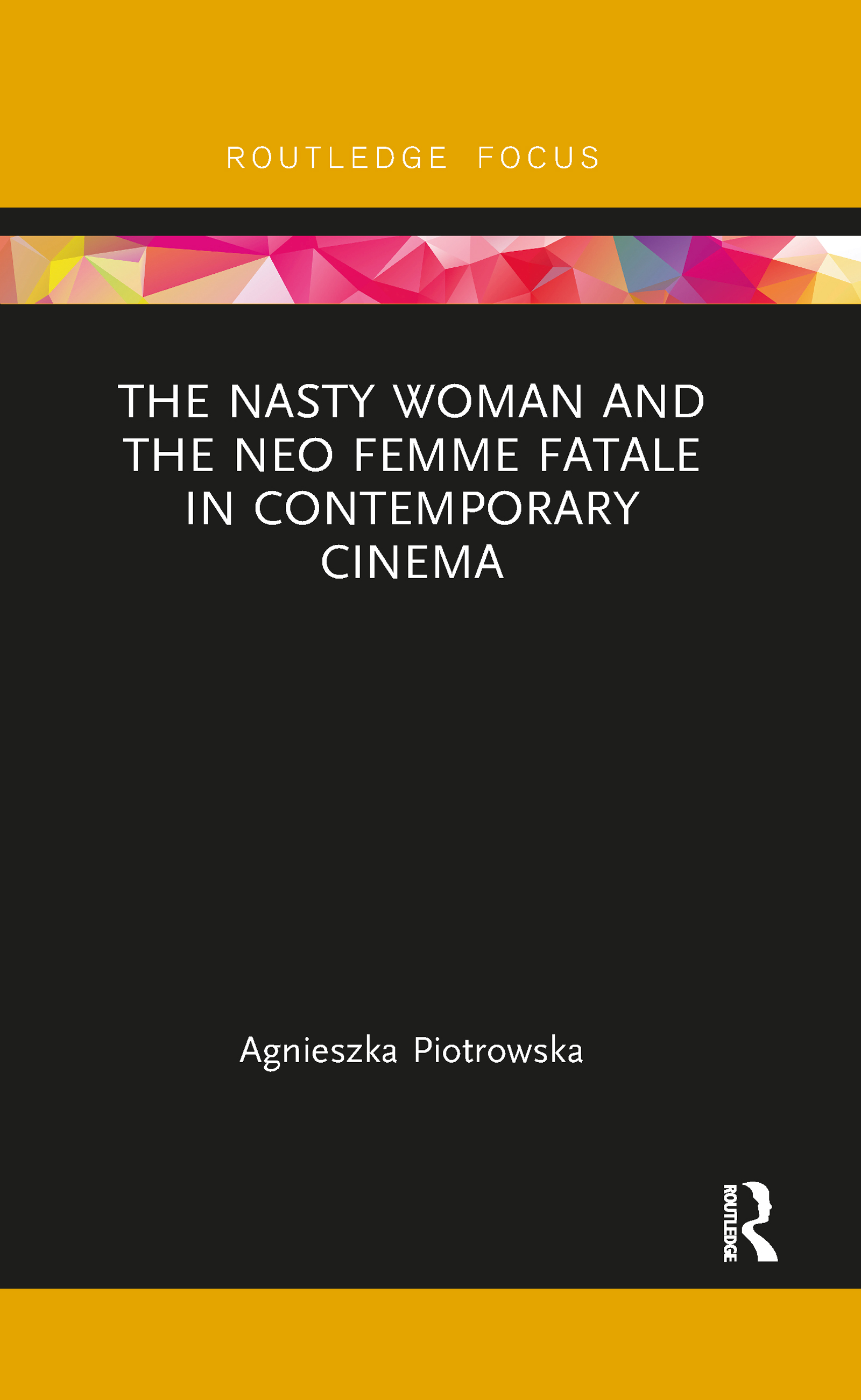 The Nasty Woman and The Neo Femme Fatale in Contemporary Cinema
