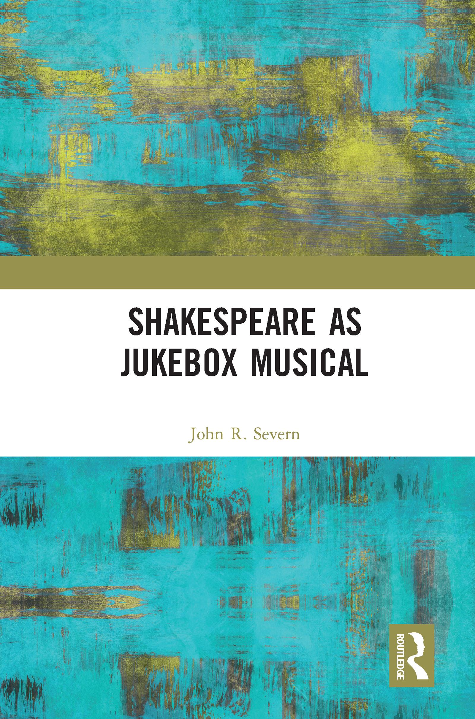 Shakespeare as Jukebox Musical