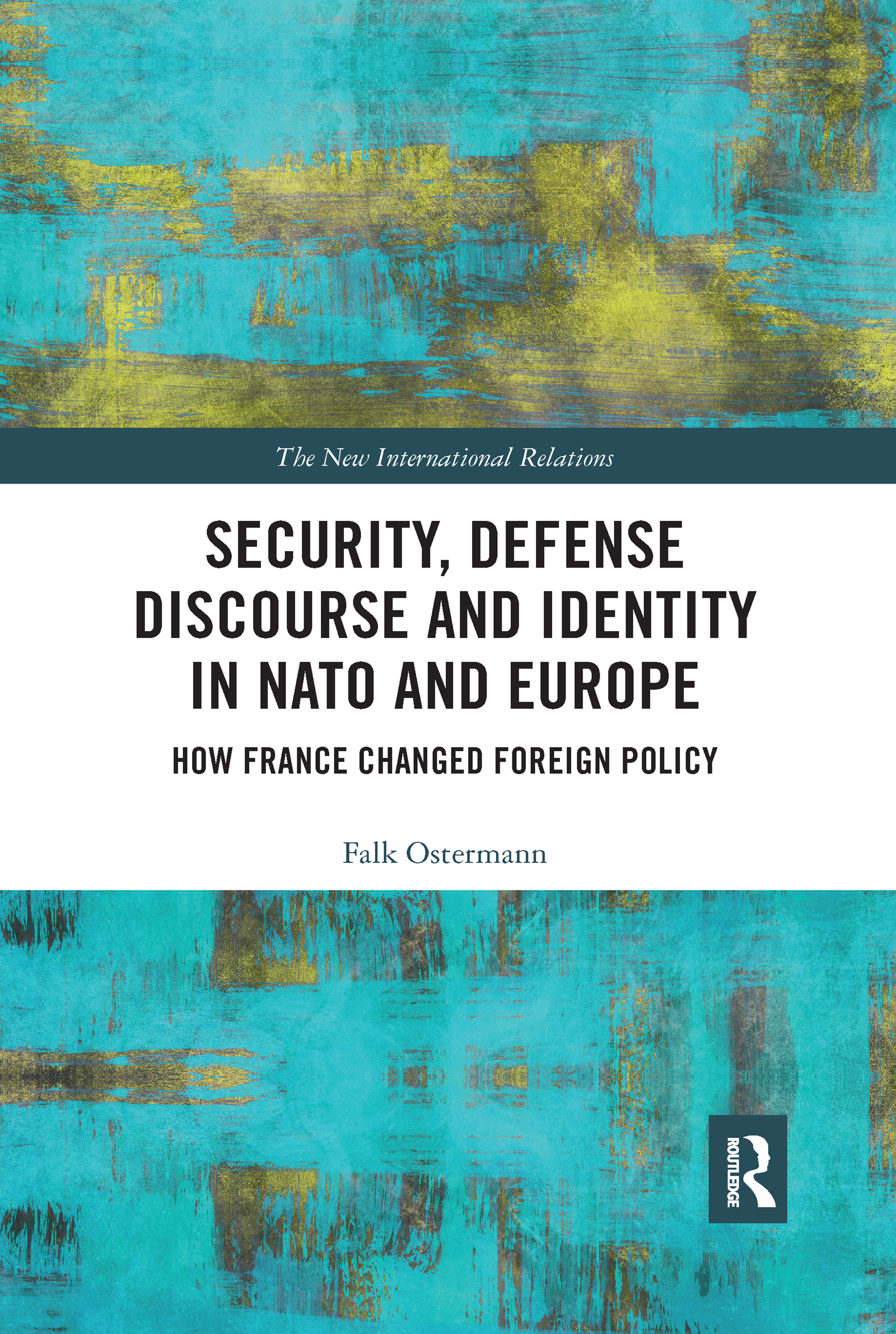 Security, Defense Discourse and Identity in NATO and Europe