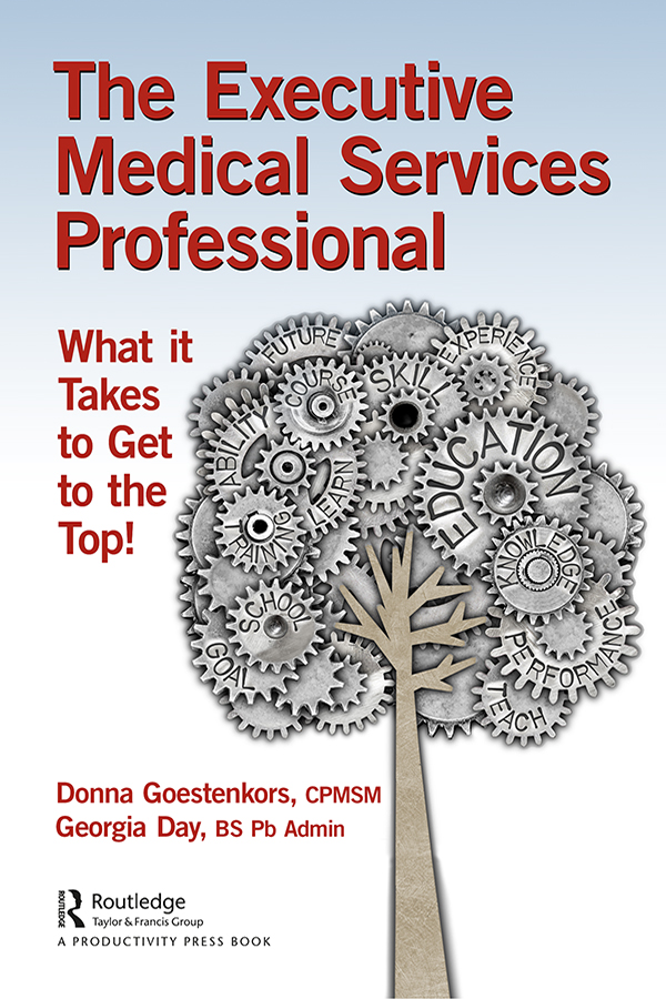 The Executive Medical Services Professional: What It Takes to Get to the Top! book cover