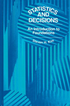 Statistics and Decisions: An Introduction to Foundations, 1st Edition (Hardback) book cover