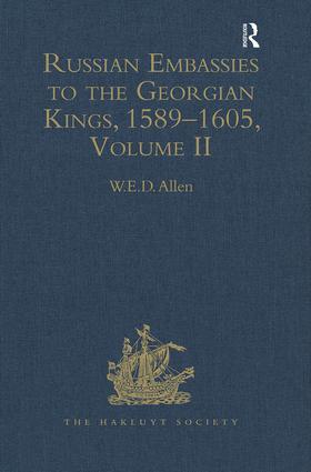 Russian Embassies to the Georgian Kings, 1589–1605: Volume II, 1st Edition (Hardback) book cover