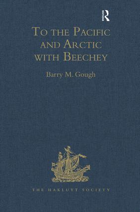 To the Pacific and Arctic with Beechey: The Journal of Lieutenant George Peard of HMS Blossom, 1825–1828 book cover
