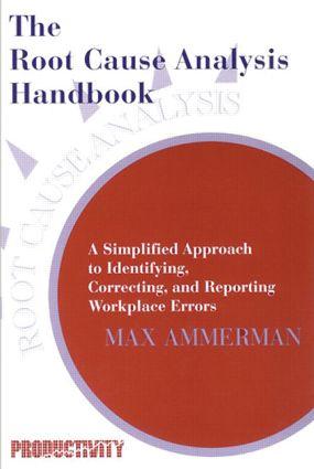 The Root Cause Analysis Handbook
