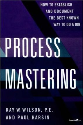 Process Mastering: How to Establish and Document the Best Known Way to Do a Job, 1st Edition (Paperback) book cover