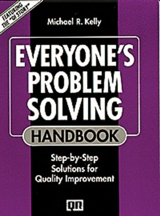 Everyone's Problem Solving Handbook: Step-by-Step Solutions for Quality Improvement, 1st Edition (Paperback) book cover