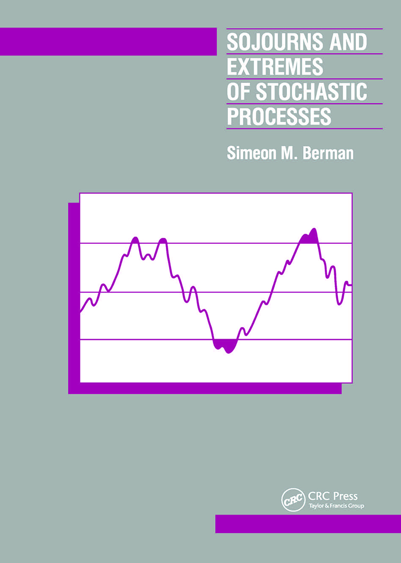 Sojourns And Extremes of Stochastic Processes: 1st Edition (Hardback) book cover