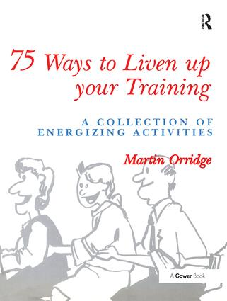 75 Ways to Liven Up Your Training: A Collection of Energizing Activities, 1st Edition (Hardback) book cover