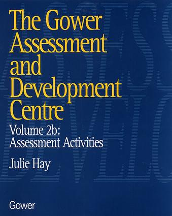 The Gower Assessment and Development Centre: Assessment Activities, 1st Edition (Hardback) book cover