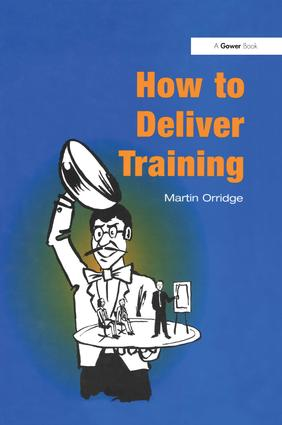 How to Deliver Training: 1st Edition (Hardback) book cover
