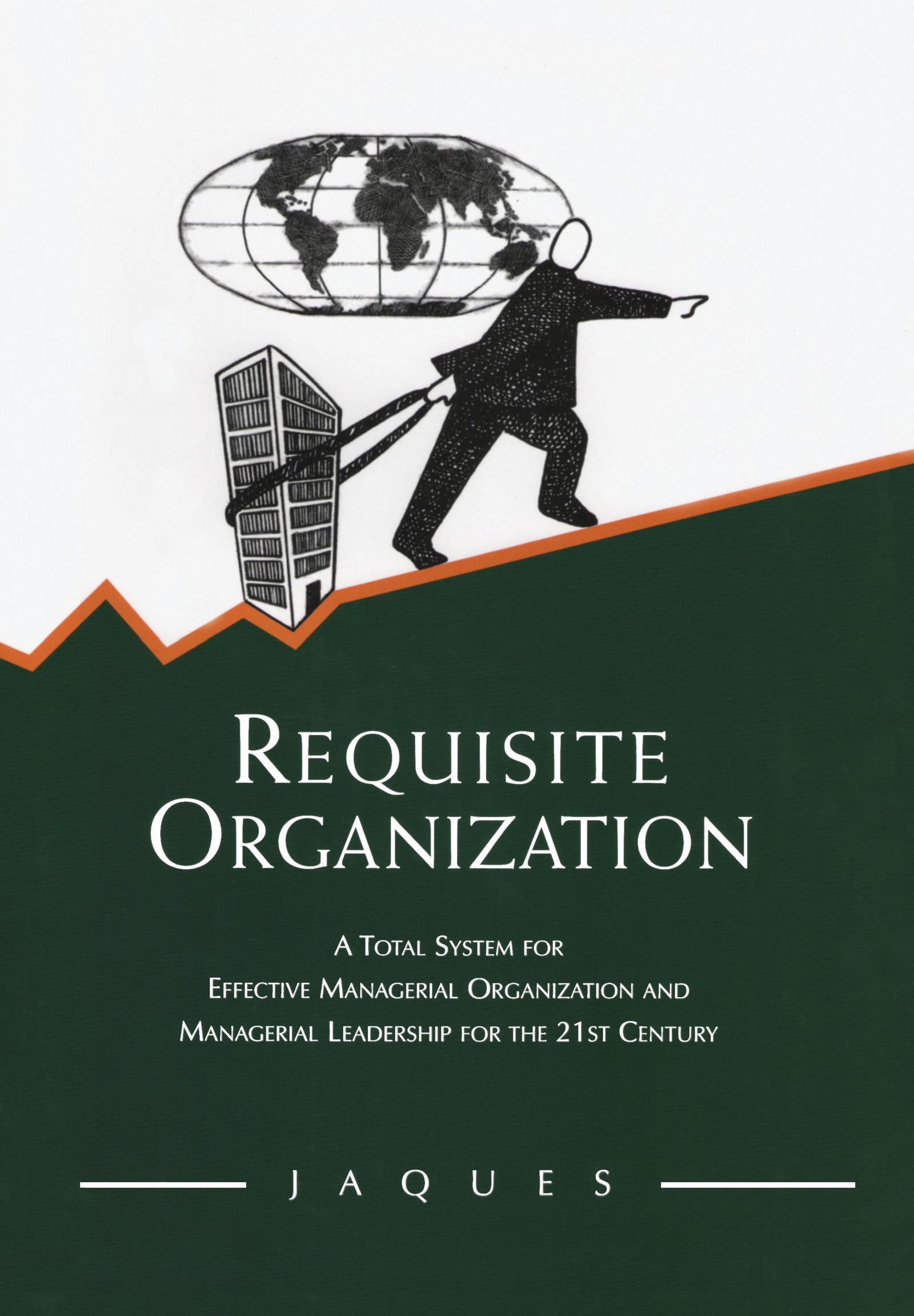 Requisite Organization