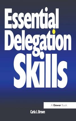 Essential Delegation Skills: 1st Edition (Paperback) book cover