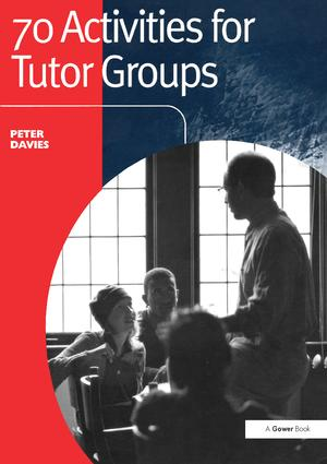 70 Activities for Tutor Groups: 1st Edition (e-Book) book cover