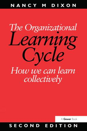 The Organizational Learning Cycle: How We Can Learn Collectively, 2nd Edition (Hardback) book cover