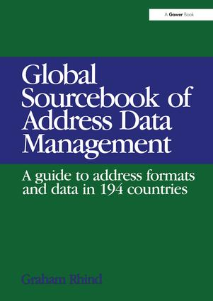 Global Sourcebook of Address Data Management: A Guide to Address Formats and Data in 194 Countries, 1st Edition (Hardback) book cover