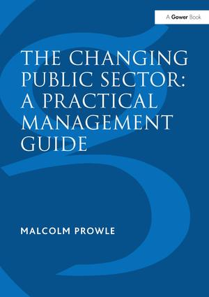 The Changing Public Sector: A Practical Management Guide: 1st Edition (Hardback) book cover