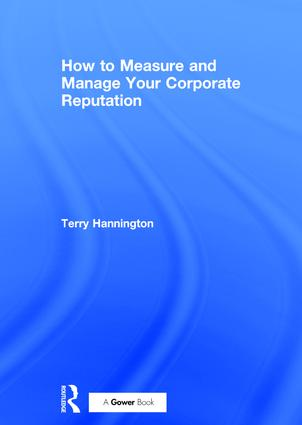 How to Measure and Manage Your Corporate Reputation: 1st Edition (Hardback) book cover