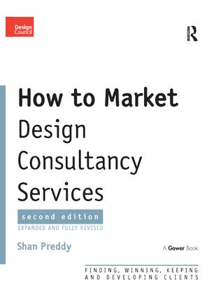 How to Market Design Consultancy Services: Finding, Winning, Keeping and Developing Clients, 2nd Edition (Paperback) book cover