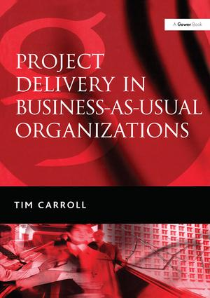 Project Delivery in Business-as-Usual Organizations: 1st Edition (Hardback) book cover