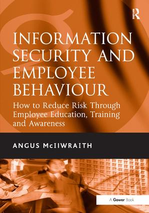 Information Security and Employee Behaviour: How to Reduce Risk Through Employee Education, Training and Awareness, 1st Edition (Hardback) book cover
