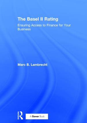 The Basel II Rating: Ensuring Access to Finance for Your Business, 1st Edition (Hardback) book cover
