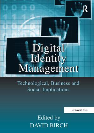 Digital Identity Management: Technological, Business and Social Implications, 1st Edition (Paperback) book cover