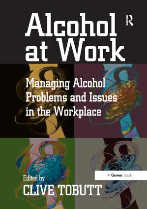 Alcohol at Work: Managing Alcohol Problems and Issues in the Workplace, 1st Edition (Hardback) book cover