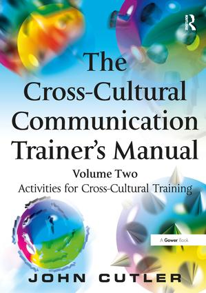The Cross-Cultural Communication Trainer's Manual: Volume Two: Activities for Cross-Cultural Training, 1st Edition (Paperback) book cover